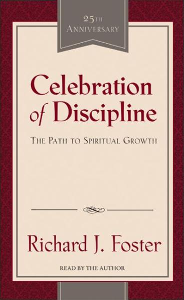 celebration of discipline Buy celebration of discipline: the path to spiritual growth by richard foster (isbn: 9780340979266) from amazon's book store everyday low prices and free delivery on.